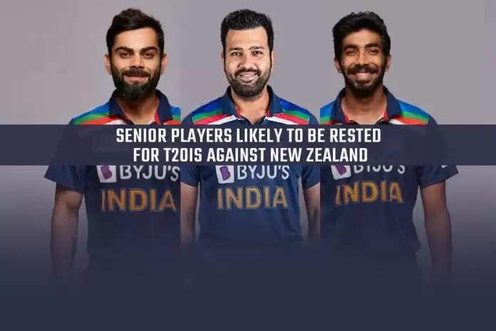 सीनियर खिलाड़ियों में विराट कोहली, रोहित शर्मा और जसप्रीत बुमराह को दिया जा सकता है न्यूजीलैंड के खिलाफ T20I से आराम